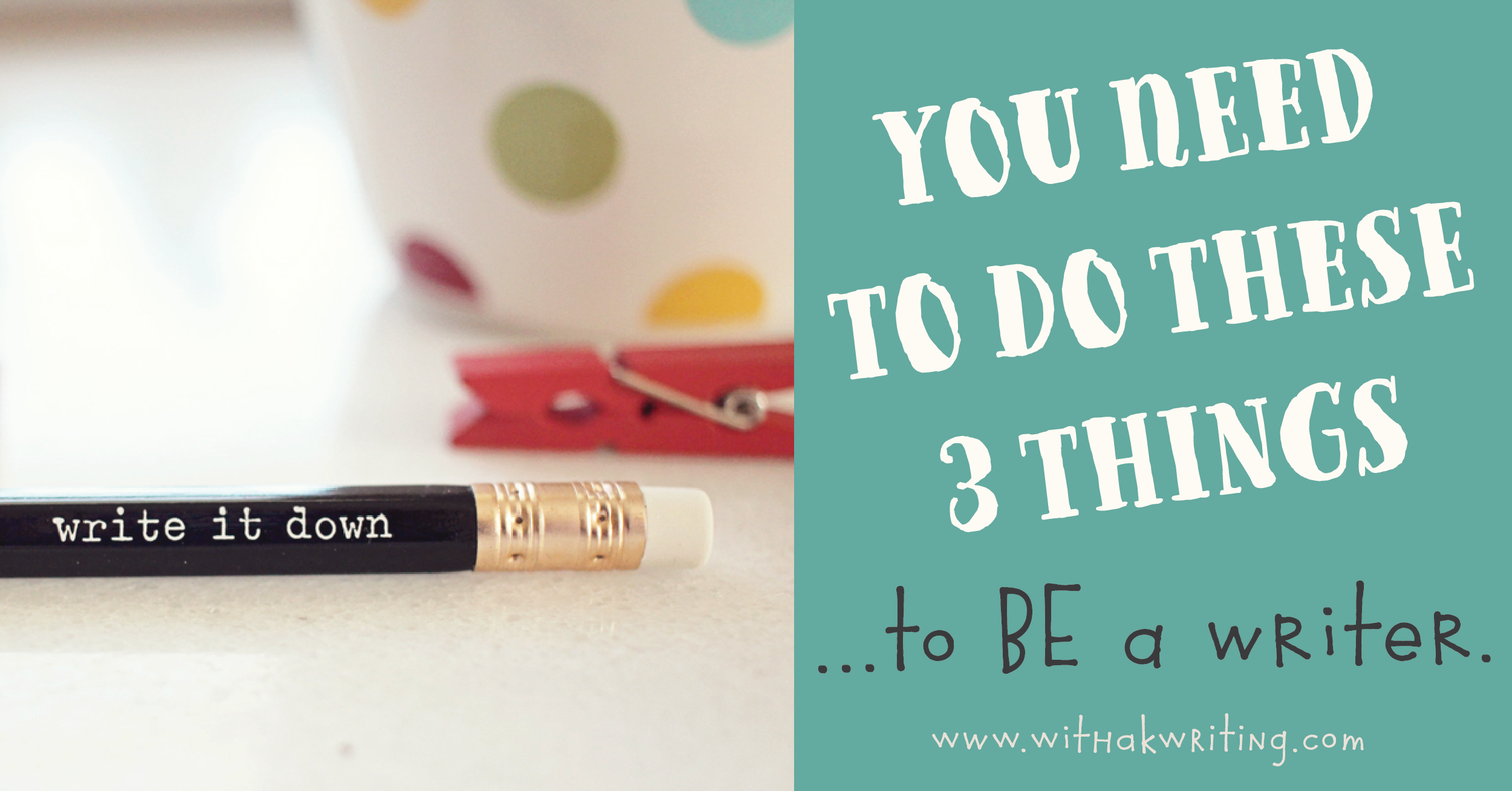 To Actually BE a Writer, you need to be doing these 3 things