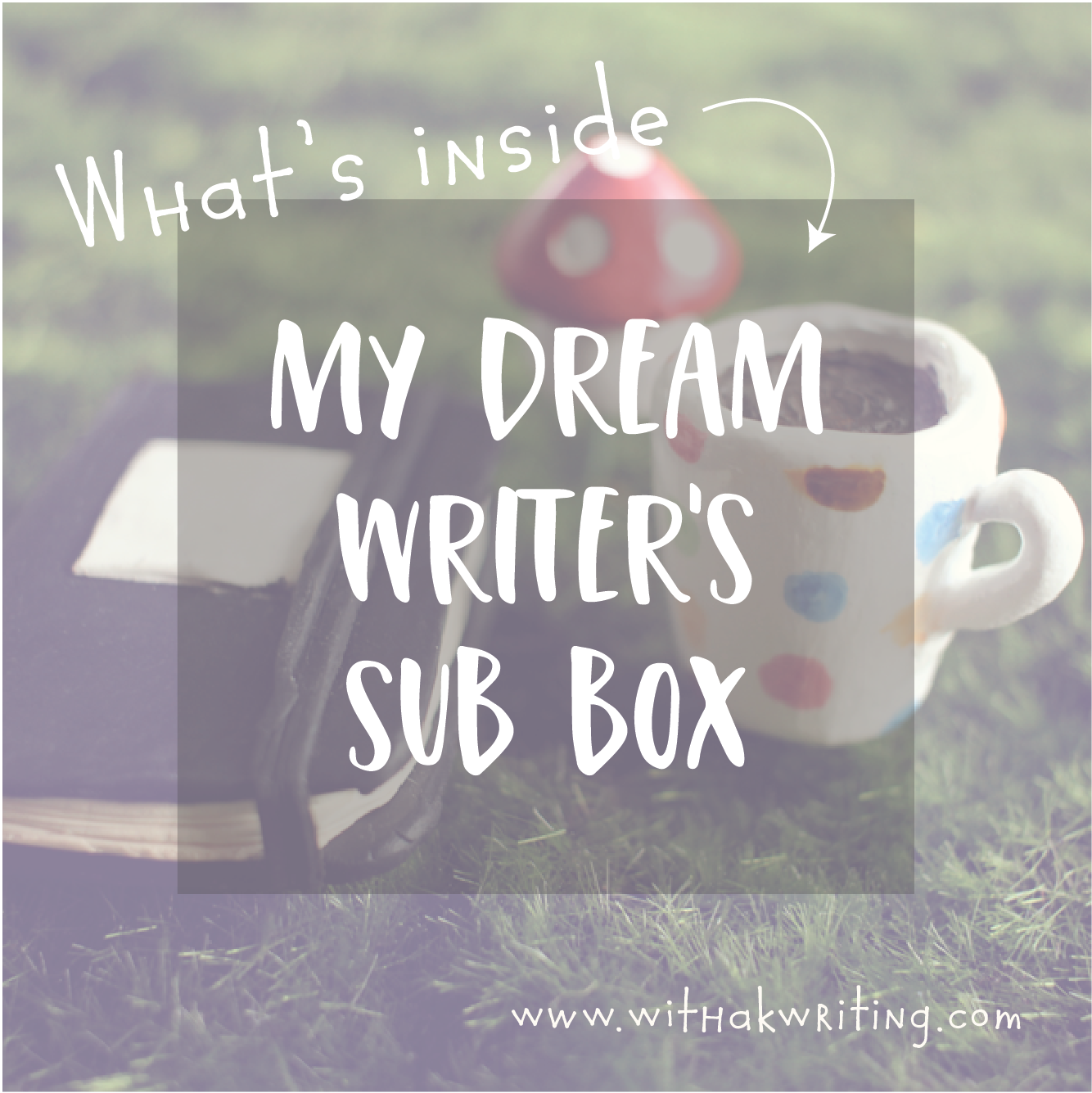 If I had a Writers' Sub Box for #30DaysWithaK today, what would I put in it?